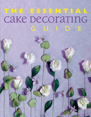 Image for The Essential Cake Decorating Guide (Thunder Bay Essential Cookbooks)