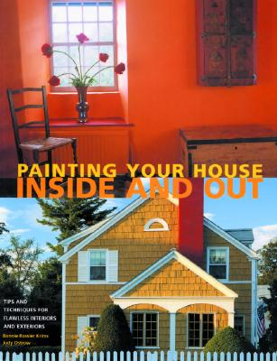 Image for Painting Your House Inside and Out: Tips and Techniques for Flawless Interiors and Exteriors