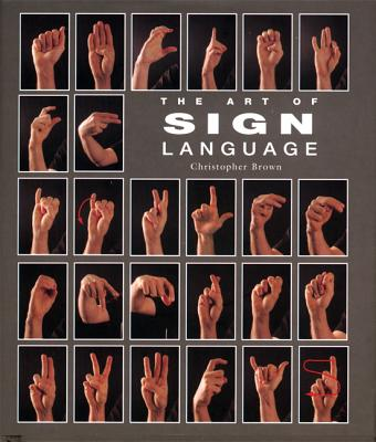 ART OF SIGN LANGUAGE, BROWN, CHRISTOPHER