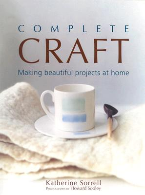 Image for Complete Craft  Making Beautiful Projects at Home