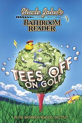 Uncle Johns Bathroom Reader Tees Off on Golf, BATHROOM READERS HYSTERICAL INSTITUTE
