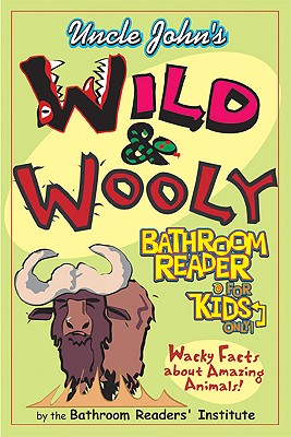 Image for Uncle John's Wild and Wooly Bathroom Reader for Kids Only!