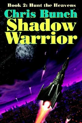 The Shadow Warrior, Book 2: Hunt the Heavens (Bk. 2), Bunch, Chris