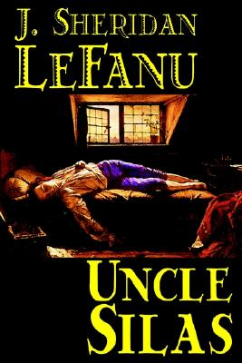 Uncle Silas by J.Sheridan LeFanu, Fiction, Mystery & Detective, Classics, Literary, Le Fanu, J. Sheridan
