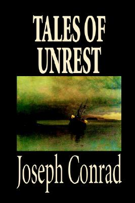 Tales of Unrest, Conrad, Joseph