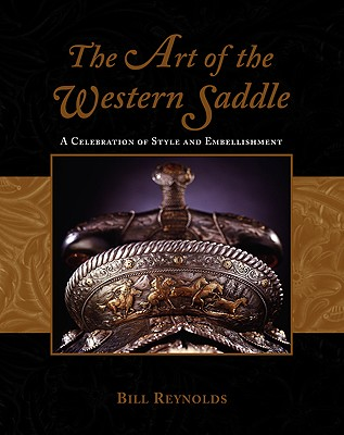 Image for The Art of the Western Saddle: A Celebration of Style and Embellishment