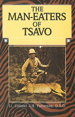 Man-Eaters of Tsavo, Patterson, John