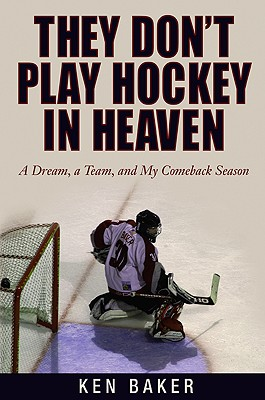 Image for THEY DON'T PLAY HOCKEY IN HEAVEN : A DRE