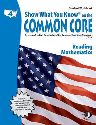 Image for Show What You Know on the common core, Grade 4, Reading, Mathematics : Assessing Student Knowledge of the Common Core State Standards