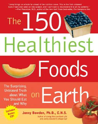 Image for 150 HEALTHIEST FOODS ON EARTH