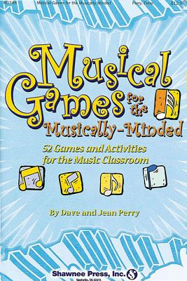 Image for Musical Games for the Musically-Minded: (Over 52 Games and Activities for the Music Classroom)