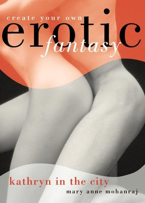 Image for Kathryn in the City: Create Your Own Erotic Fantasy