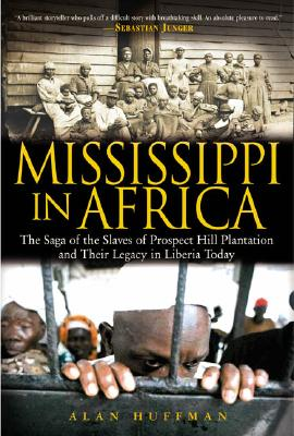 Image for Mississippi in Africa: The Saga of the Slaves of Prospect Hill Plantation and Their Legacy in Liberia