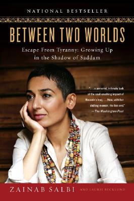 Between Two Worlds: Escape from Tyranny Growing Up in the Shadow of Saddam, Becklund, Laurie