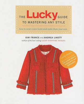 Image for The Lucky Guide to Mastering Any Style: How to Wear Iconic Looks and Make Them Your Own