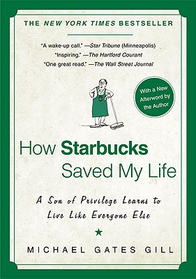 Image for How Starbucks Saved My Life: A Son of Privilege Learns to Live Like Everyone Else