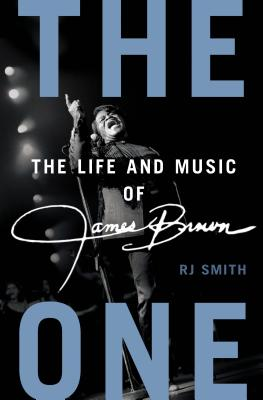 Image for The One: The Life and Music of James Brown