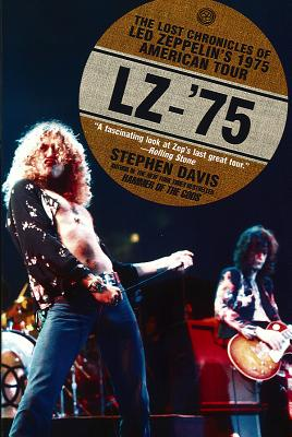 Image for LZ-'75 : The Lost Chronicles of Led Zeppelin's 1975 American Tour