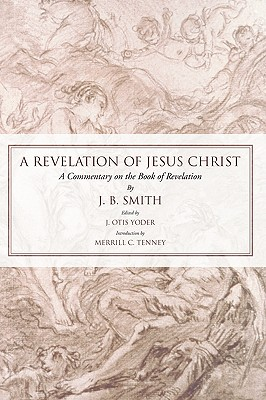 Image for A Revelation of Jesus Christ: A Commentary on the Book of Revelation
