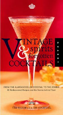 Image for Vintage Spirits and Forgotten Cocktails : From the Alamagoozlum Cocktail to the Zombie