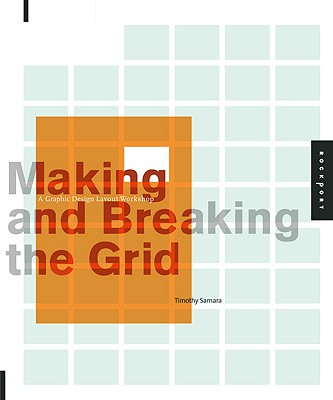 Making and Breaking the Grid: A Graphic Design Layout Workshop, Samara, Timothy