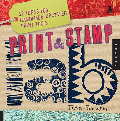 Image for Print & Stamp Lab: 52 Ideas for Handmade, Upcycled Print Tools (Lab Series)
