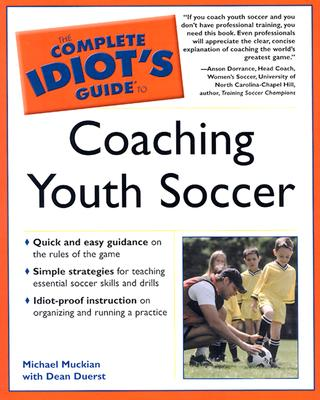 Image for The Complete Idiot's Guide to Coaching Youth Soccer