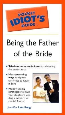 Image for Pocket Idiots Guide to Being the Father of the Bride