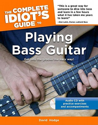 The Complete Idiot's Guide to Playing Bass Guitar, David Hodge