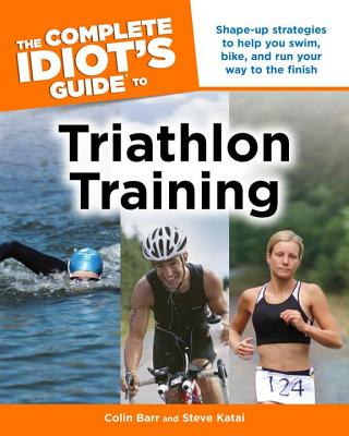 Image for The Complete Idiot's Guide to Triathlon Training