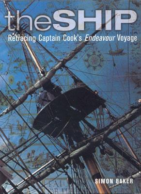 Image for The Ship: Retracing Captain Cook's Endeavor Voyage