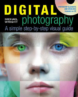 Image for Digital Photography: A Step-by-Step Visual Guide