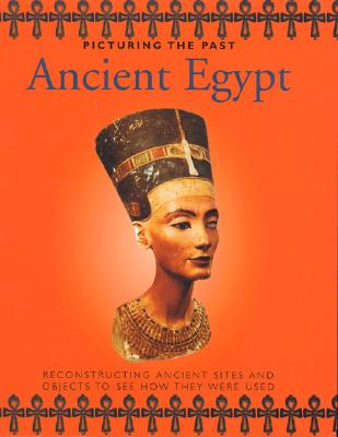 Ancient Egypt (Picturing the Past), Malam, John