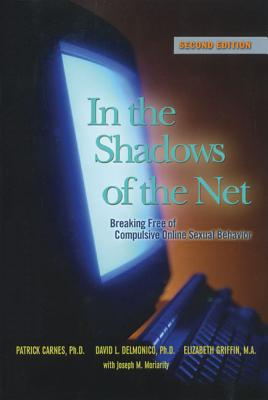 Image for In The Shadows of The Net: Breaking Free from Compulsive Online Sexual Behavior