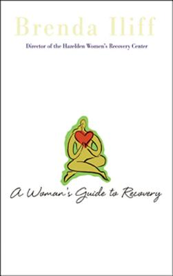 A Woman's Guide to Recovery, Brenda Iliff