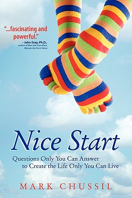 Image for Nice Start: Questions Only You Can Answer to Create the Life Only You Can Live