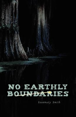 No Earthly Boundaries, Smith, Rosemary