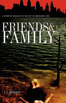 Image for Friends & Family: A Story of Violence in the City of Brotherly Love