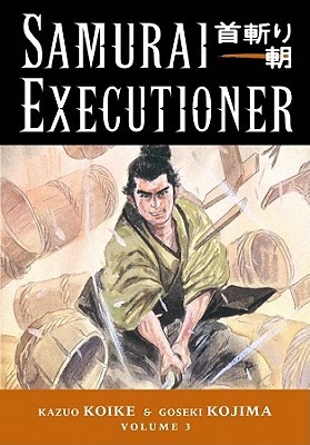 Image for Samurai Executioner, Vol. 3: The Hell Stick