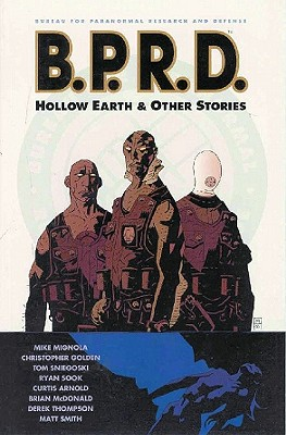 B.P.R.D., Vol. 1: Hollow Earth & Other Stories (Hellboy), Mignola, Mike