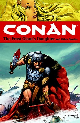 Conan Volume 1: The Frost Giant's Daughter and Other Stories (Conan (Dark Horse)), Kurt Busiek