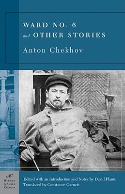 Ward No. 6 and Other Stories, ANTON PAVLOVICH CHEKHOV, DAVID PLANTE, CONSTANCE BLACK GARNETT