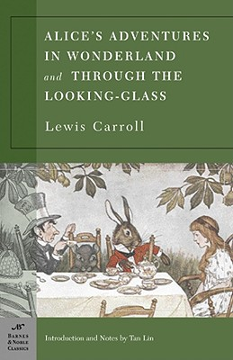 Image for Alice's Adventures in Wonderland and Through the Looking Glass (Barnes & Noble Classics)