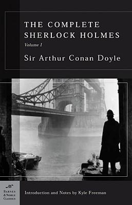 Complete Sherlock Holmes, Vol. I, ARTHUR CONAN DOYLE, KYLE FREEMAN