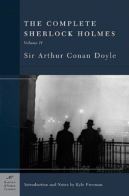 Image for The Complete Sherlock Holmes, Volume II (Barnes & Noble Classics Series)