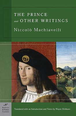 The Prince and Other Writings, Machiavelli, Niccolo