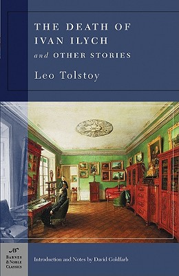 The Death of Ivan Ilych & Other Stories (Barnes & Noble Classics), Tolstoy, Leo