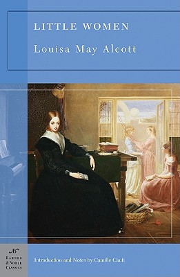 Little Women (Barnes & Noble Classics Series) (B&N Classics Trade Paper), Louisa May Alcott; Camille Cauti
