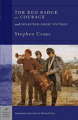 Image for The Red Badge of Courage and Selected Short Fiction (Barnes & Noble Classics)