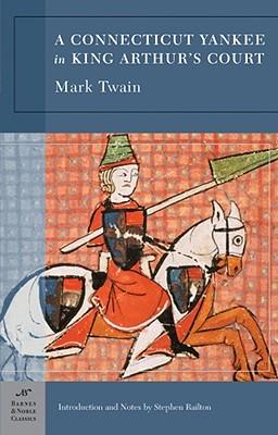 A Connecticut Yankee in King Arthur's Court (Barnes & Noble Classics Series), Mark J. Twain